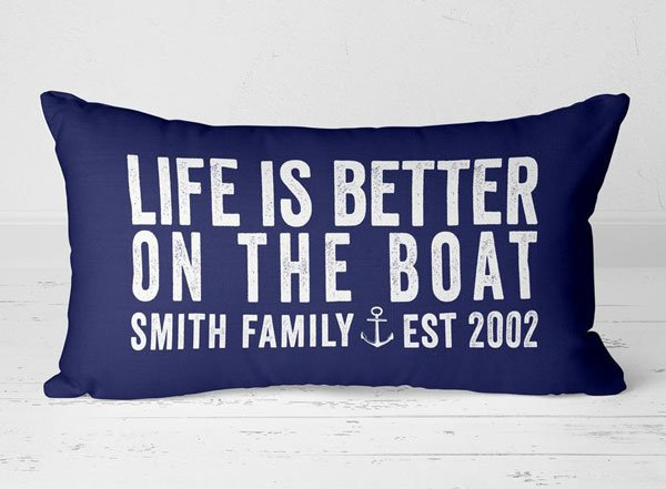 Personalized Life is Better on the Boat Pillow - Gift Ideas for Boaters