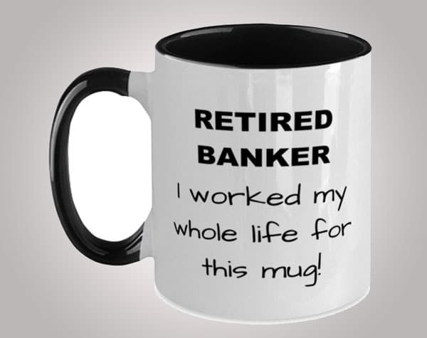 Banker Retirement Coffee Mug