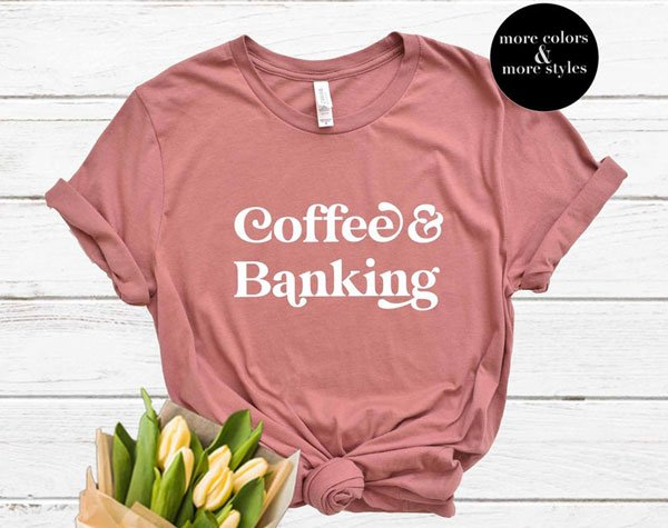 Coffee & Banking Shirt
