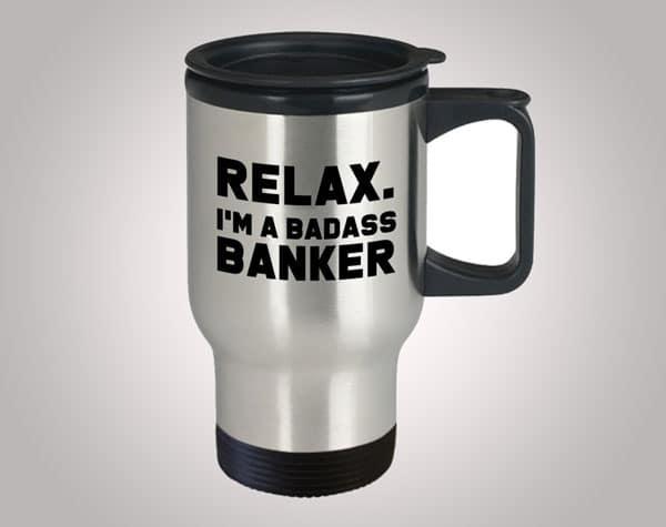 Funny Badass banker Travel Mug
