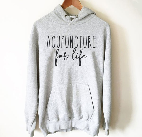 Acupuncture For Life Hoodie - Gifts For Acupuncturists