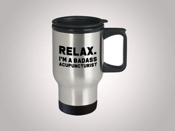 Funny Badass acupuncturist Travel Mug  - Gifts For Acupuncturists