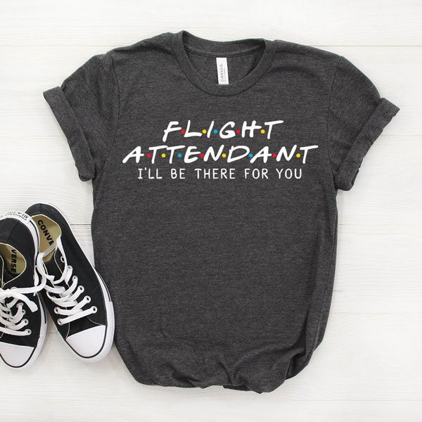 Friends Parody Flight Attendant Shirt - Gifts For Flight Attendants