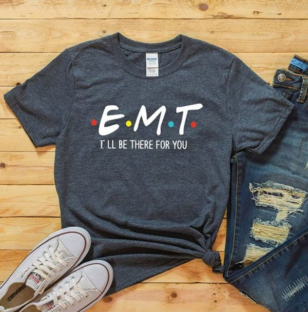 Funny Friends Parody EMT Shirt - Gifts For Paramedics