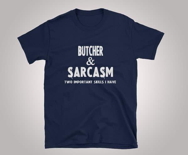 Butcher & Sarcasm Funny Butcher Tee
