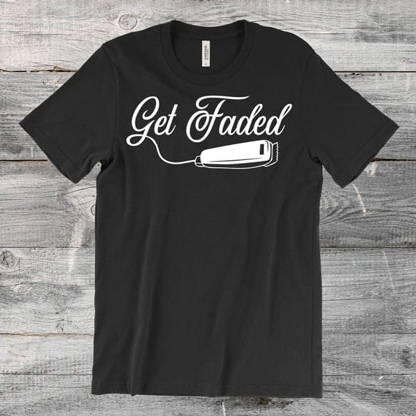 Get Faded Barber Shirt - Gifts For Barbers