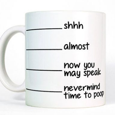 Shhh Now You May Speak Poop Mug